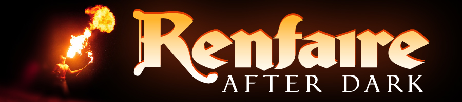 Renfaire After Dark,new for 2017!